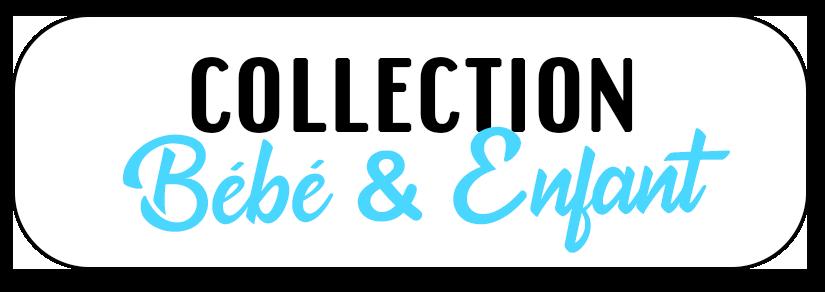 collection bébé & Enfant